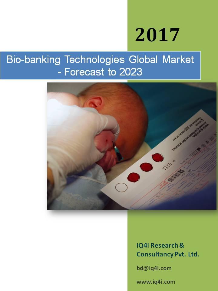 Biobanking Technologies Global Market - Forecast to 2023