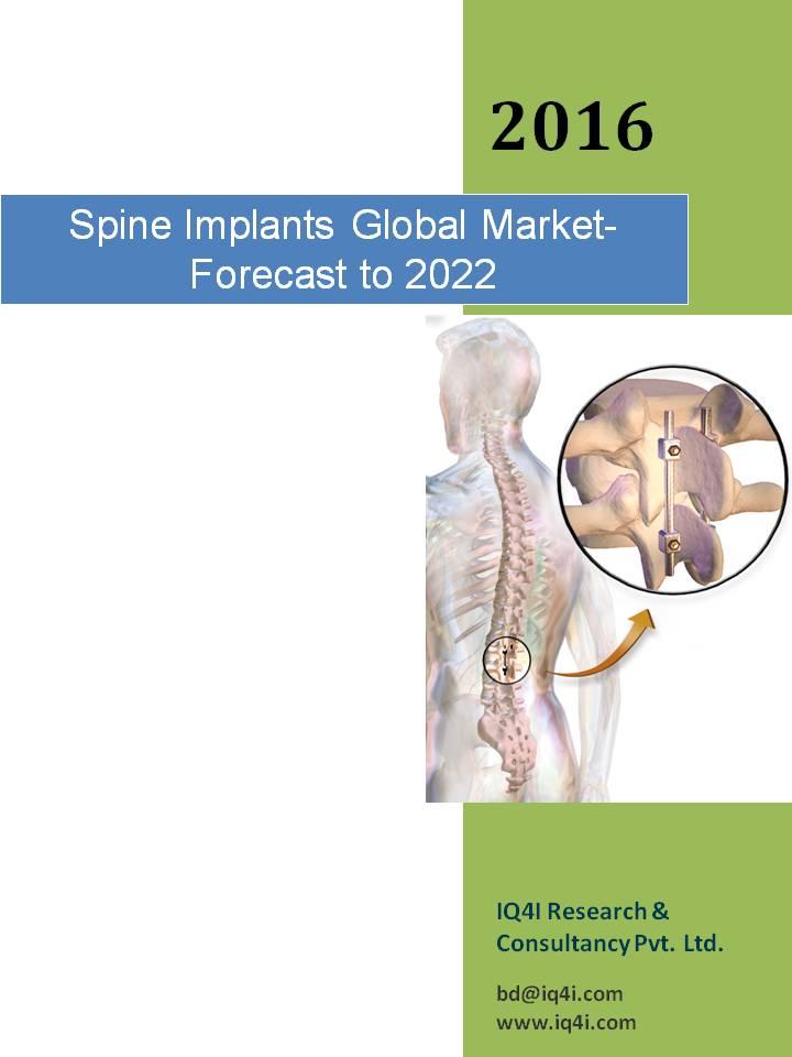 Spine Implants Global Market - Forecast to 2022