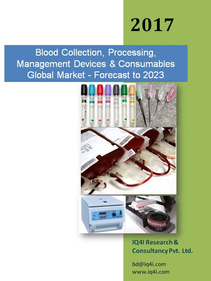 Blood Collection, Processing, Management Devices & Consumables Global Market – Forecast To 2023