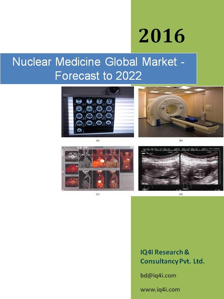 Nuclear Medicine/Radiopharmaceuticals  Global Market  - Forecast To 2022